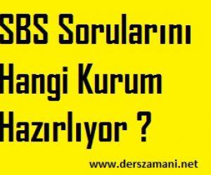 SBS Sorularını Kim Hazırlıyor Tartışmaları