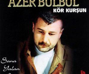 Azer Bülbül Hayatı Biyografi