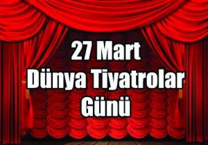 80708_dunya_tiyatrolar_gunu_ile_ilgili_yazi