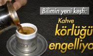 Kahve Körlüğü Önler mi Bilimsel Açıklama