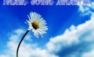 İslam Güzel Ahlaktır Hadisinin Anlamı