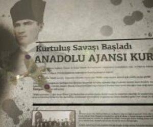 Anadolu Ajansının Milli Mücadelenin Başlarında Kurulması Neden Önemliydi