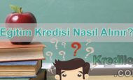 Eğitim Kredisi Nasıl Alınır
