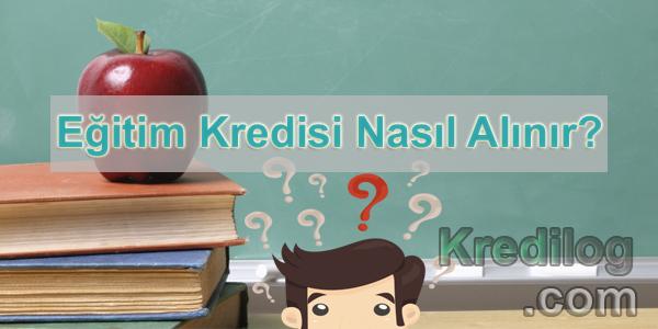Eğitim Kredisi Nasıl Alınır?
