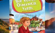 Bir Küçük Osmancık Vardı Kitap Özet ve Konusu Kısa